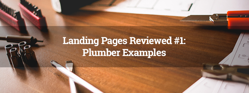 Landing Pages Reviewed #1: Plumber Examples