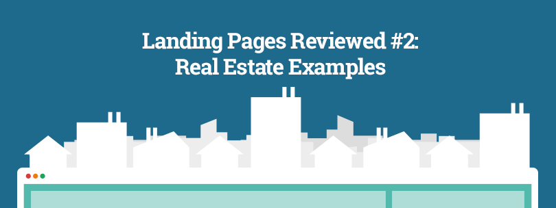 Landing Pages Reviewed #2: Real Estate Examples