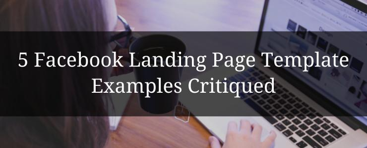 5 Facebook Landing Page Template Examples Critiqued