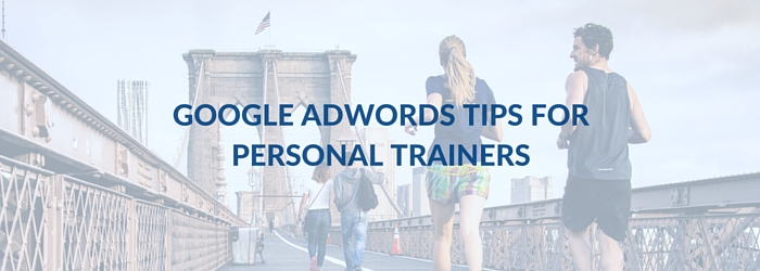 adwords-tips-personal-trainers