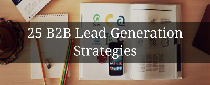 25 B2B Lead Generation Ideas to Try in Your Marketing Funnels