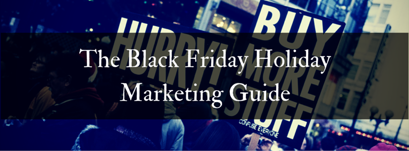 The Black Friday Holiday Marketing Guide