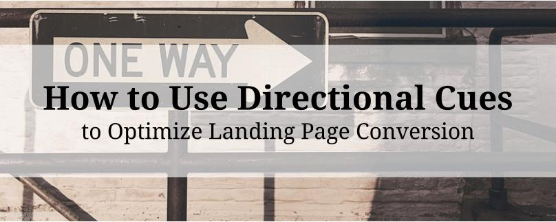 How to Use Directional Cues to Optimize Landing Page Conversion