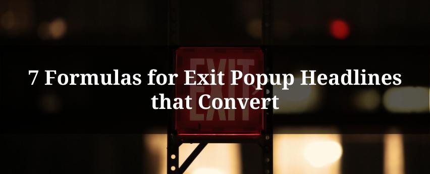 7 Formulas for Exit Popup Headlines that Convert