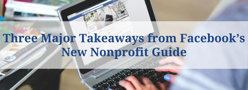Three Major Takeaways from Facebook's New Nonprofit Guide