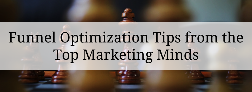 Funnel Optimization Tips from the Top Marketing Minds [Slidedeck]