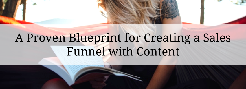 A Proven Blueprint for Creating a Sales Funnel with Content