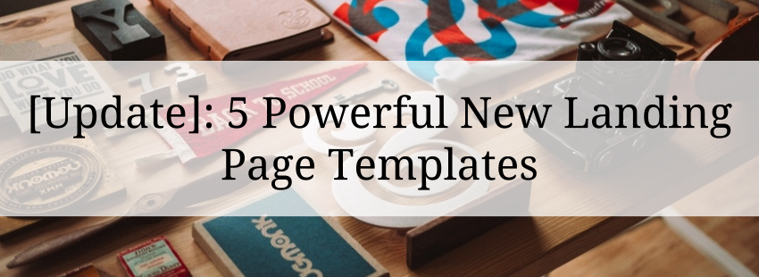 [Update] 5 Powerful New Landing Page Templates