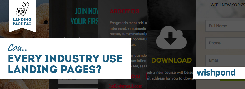 Landing Page FAQ: Can Every Industry Use Landing Pages?