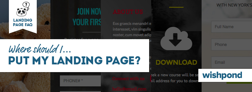 Landing Page FAQ: Where Should I Put My Landing Page?