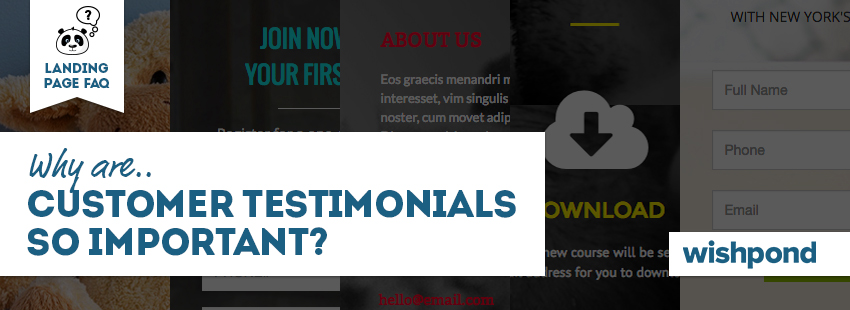 Landing Page FAQ: Why are Customer Testimonials So Important?