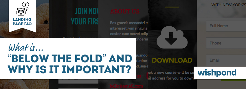 "Landing Page FAQ: What is ""Below The Fold"" and Why Does it Matter?"
