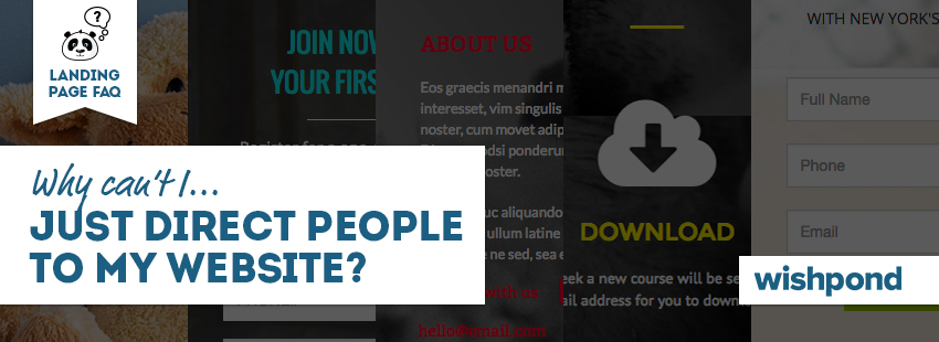 Landing Page FAQ: Why Can't I Just Direct People to My Website?