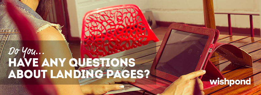 Do you Have Any Questions About Landing Pages?
