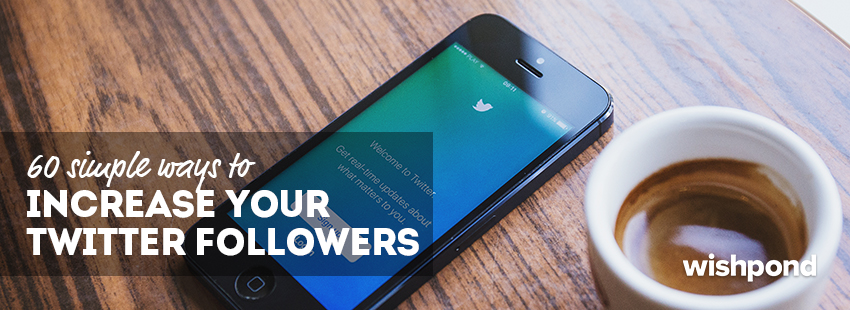 60 Small Tricks to Get More Twitter Followers and Grow Your Following