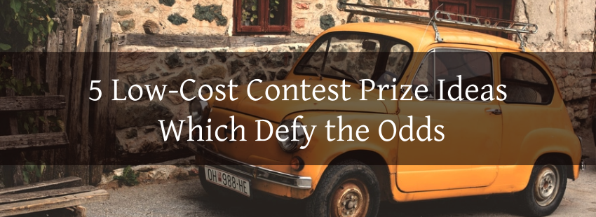 5 Low-Cost Contest Prize Ideas Which Defy the Odds