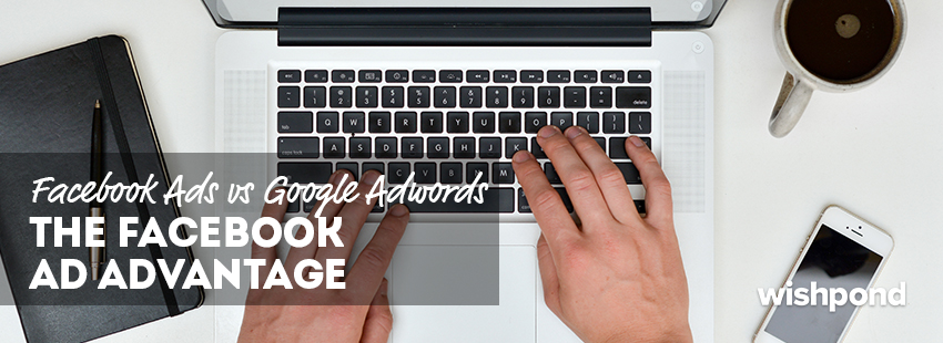 Facebook Ads vs Google Adwords: The Facebook Ad Targeting Advantage