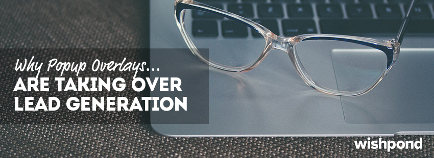 Why Popup Overlays are Taking Over Lead Generation