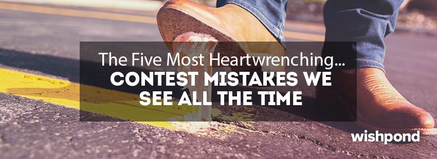 The 5 Most Heart Wrenching Contest Mistakes We See all the Time