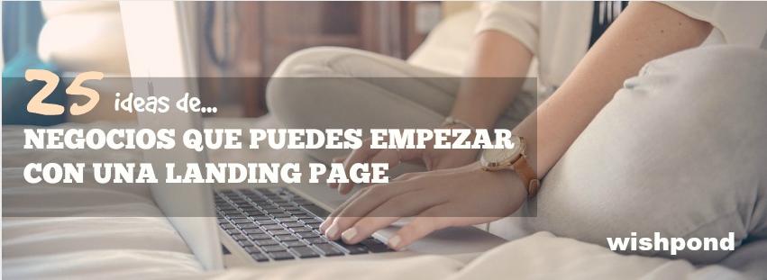 25 ideas de negocios que puedes empezar con una landing page