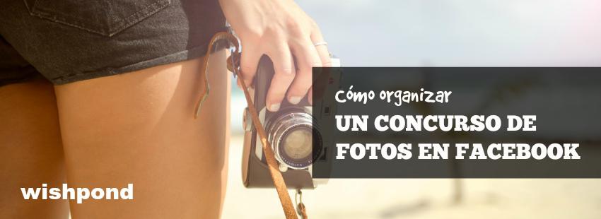 Cómo organizar un concurso de fotos en Facebook