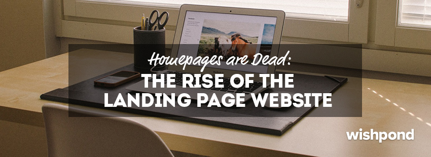 Homepages are Dead: The Rise of The All Landing Page Website