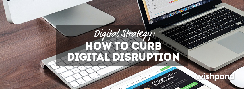 Digital Strategy: How to Curb Digital Disruption