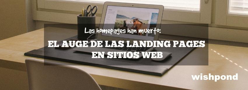Las homepages han muerto: El auge de las landing pages en sitios web