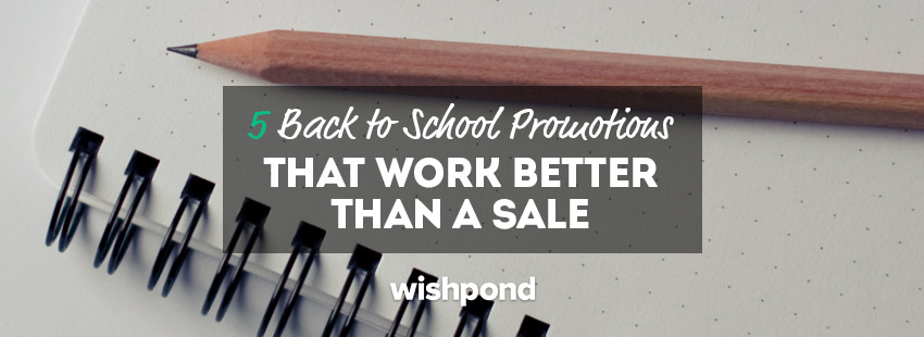 5 Back-to-School Promotions That Work Better than a Sale
