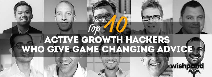 Top 10 Active Growth Hackers Who Give Game-Changing Advice