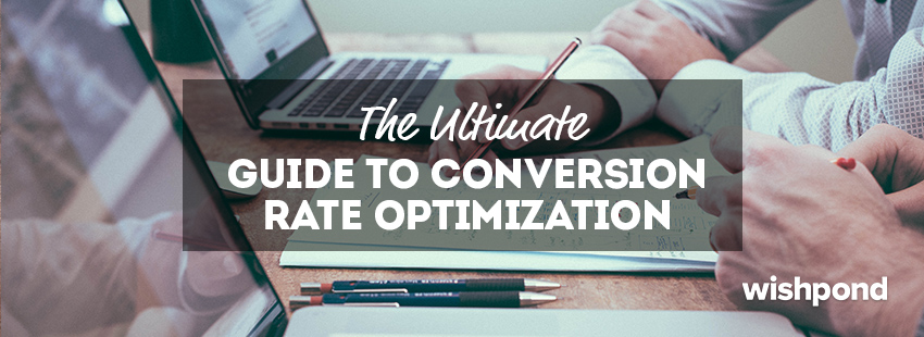 The Ultimate Guide to Conversion Rate Optimization