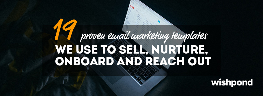 19 Free Email Marketing Templates Designed to Nurture, Sell, Onboard, and Reach Out