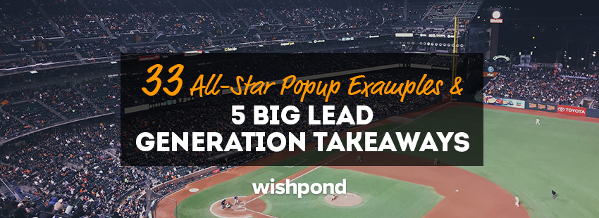 33 All-Star Popup Examples and 5 BIG Lead Generation Takeaways