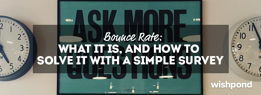 Bounce Rate: What It Is and How to Solve It with a Simple Survey