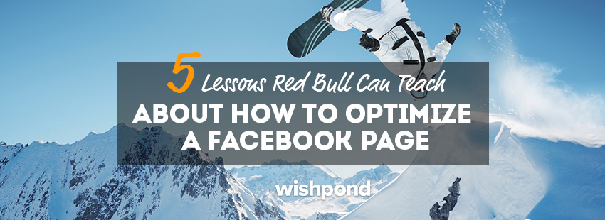 5 Lessons Red Bull Can Teach About How to Optimize a Facebook Page