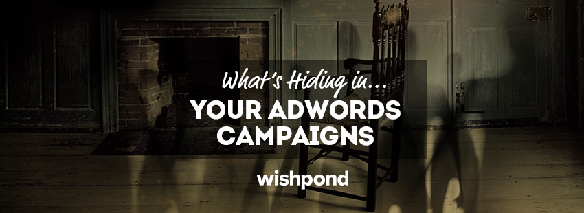What's Hiding in Your AdWords Campaigns?