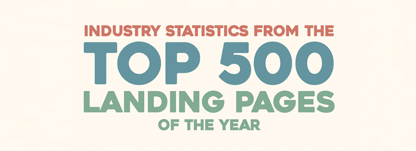 Industry Statistics From The Top 500 Landing Pages of The Year