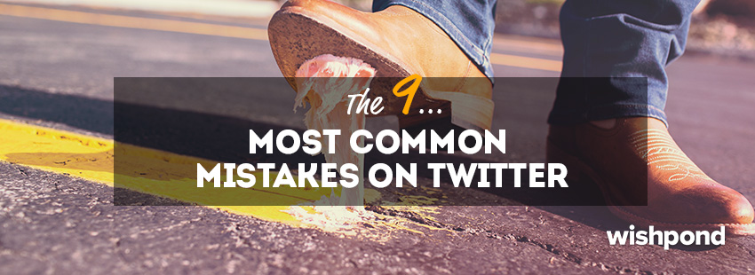 The 9 Most Common Mistakes on Twitter