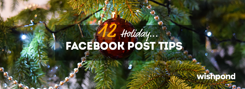 12 holiday facebook post tips