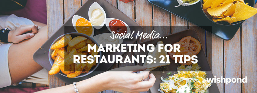 social media marketing for restaurants 21 tips