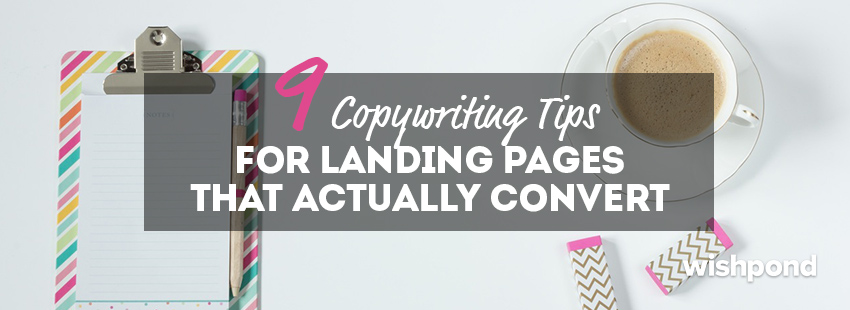 9 Copywriting Tips for Landing Pages that Actually Convert