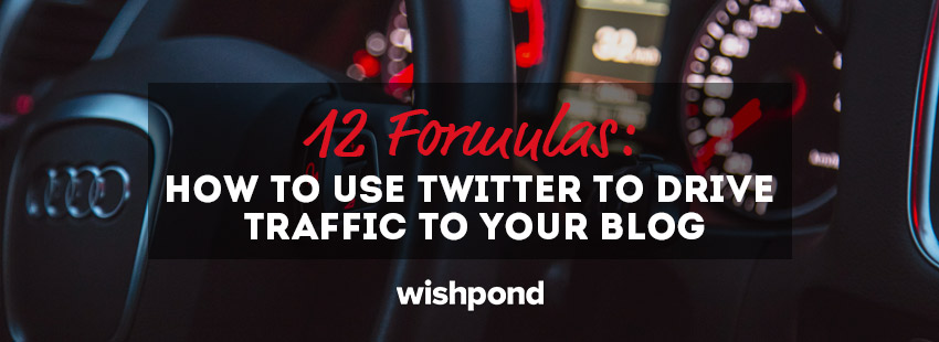 12 Formulas: How to Use Twitter to Drive Traffic to Your Blog
