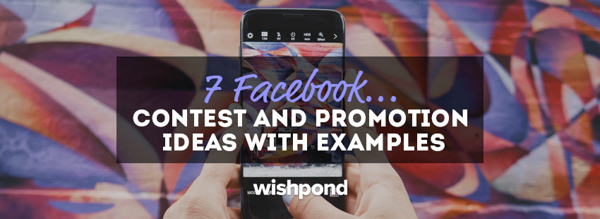 7 Facebook Contest and Promotion Ideas with Examples