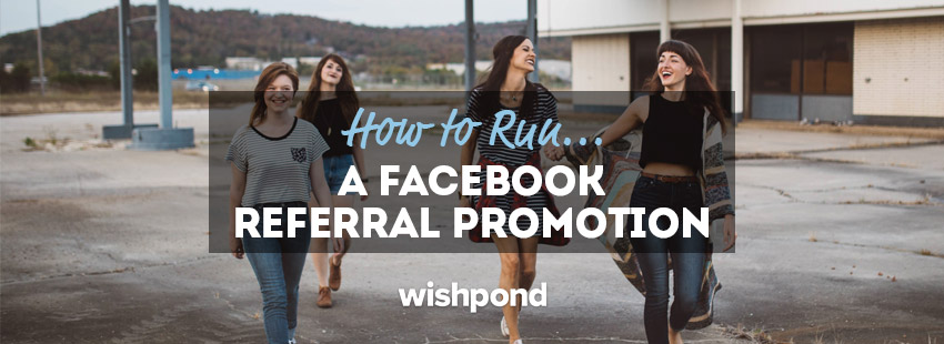 How to Run a Facebook Referral Promotion