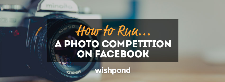 How to Run a Photo Competition on Facebook