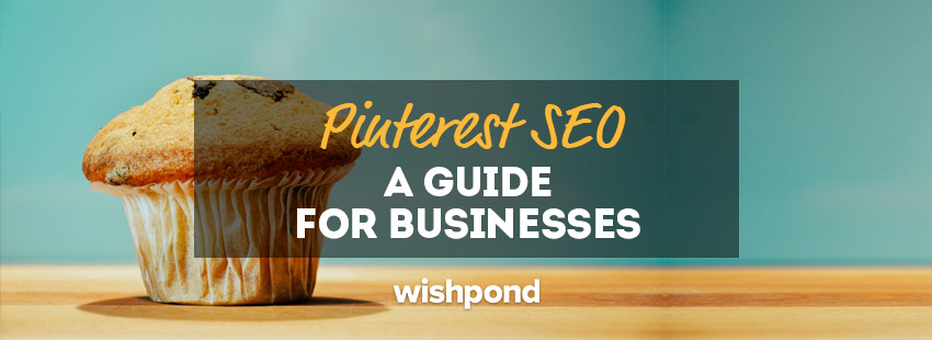 Pinterest SEO: A Guide for Businesses
