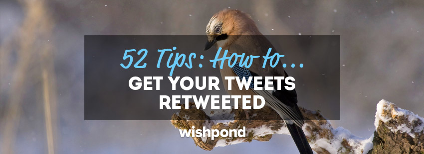 52 Methods: How to Get Your Tweets Retweeted
