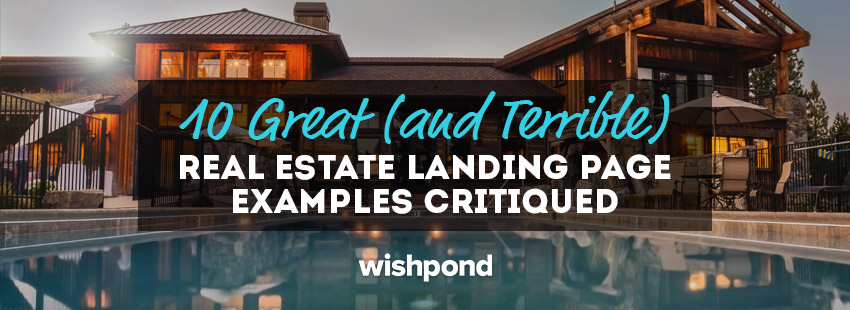10 great and terrible real estate landing page examples critiqued