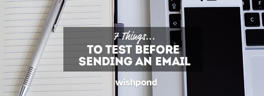 7 Things To Test Before Sending An Email