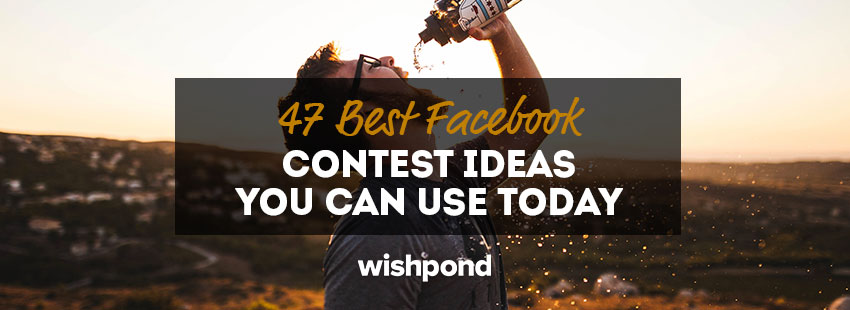47 Best Facebook Contest Ideas You Can Use Today